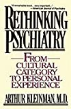 img - for Rethinking Psychiatry from Cultural Category to Personal Experience book / textbook / text book