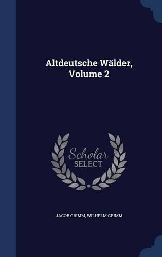 Altdeutsche Wälder, Volume 2