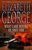 What Came Before He Shot Her (Inspector Lynley Mysteries 14)