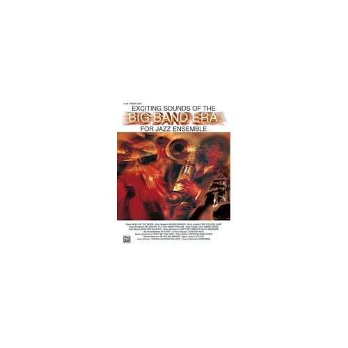 Alfred 00 TBB0021 Exciting Sounds of the Big Band Era