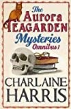The Aurora Teagarden Mysteries: Omnibus 1: Real Murders, A Bone to Pick, Three Bedrooms One Corpse, The Julius House (AURORA TEAGARDEN MYSTERY) Charlaine Harris
