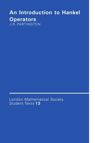 An Introduction to Hankel Operators (London Mathematical Society Student Texts)
