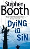 Dying to Sin Stephen Booth
