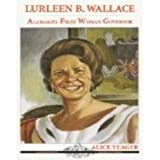 img - for Lurleen B. Wallace: Alabama's First Woman Governor (Alabama Roots Biography Series) book / textbook / text book