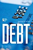 Debt (Opposing Viewpoints (Library))