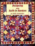 Designing with Built-In Borders (0974654906) by Sally Schneider