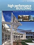 High Performance Building: Perspective & Practice