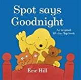 Eric Hill Spot Says Goodnight (Spot Lift the Flap)