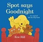 Spot Says Goodnight (Spot Lift the Flap)