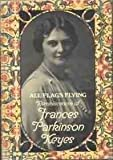 All Flags Flying; Reminiscences of Frances Parkinson Keyes (0070344566) by Keyes, Frances Parkinson