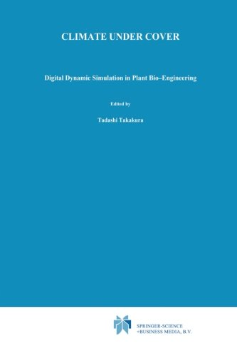 Climate Under Cover: Digital Dynamic Simulation in Plant Bio-Engineering