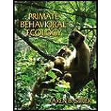 Primate Behavioral Ecology by Strier,Karen B.. [2006,3rd Edition.] Paperback