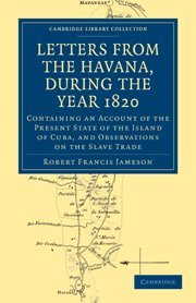 Letters from the Havana, During the Year 1820: Containing...