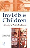 Invisible Children: A Study Of Policy Exclusion