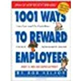 img - for 1001 Ways to Reward Employees by Nelson Ph.D., Bob [Workman Publishing Company, 2005] (Paperback) 2nd Edition [Paperback] book / textbook / text book