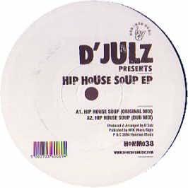 D'Julz / Hip House Soup