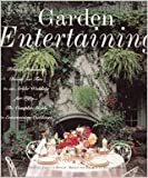 img - for Garden Entertaining - From A Romantic Dinner For Two To An Arbor Wedding For Fifty - The Complete Guide To Entertaining Outdoors book / textbook / text book