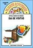 img - for Dia De Visitas (El Pajarito Remendado/Day of Visits) (Spanish Edition) book / textbook / text book