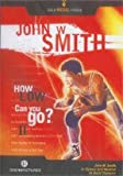 John Smith: How Low Can You Go, II (DVD)