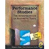 img - for Performance Studies: The Interpretation of Aesthetic Texts 2nd (second) Edition by Ronald J. Pelias, Tracy Stephenson Shaffer published by Kendall Hunt Publishing (2007) book / textbook / text book