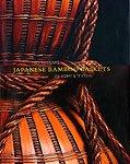 Japanese Bamboo Baskets: Masterworks...