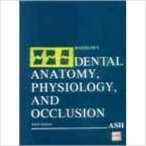 Wheeler's Dental Anatomy, Physiology, and Occlusion
