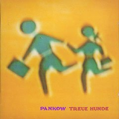 Pankow - Treue Hunde (1992) [FLAC] Download