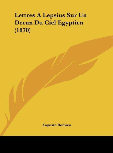 Lettres a Lepsius Sur Un Decan Du Ciel Egyptien (1870)