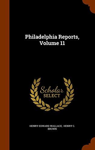 Philadelphia Reports, Volume 11