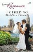 Wedded In A Whirlwind (Harlequin Romance), LIZ FIELDING
