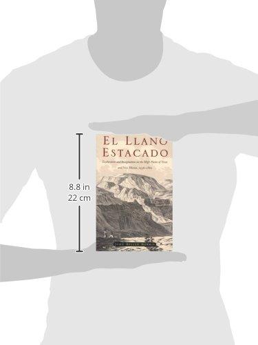El Llano Estacado: Exploration and Imagination on the High Plains of Texas and New Mexico, 15361860