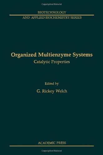Organized Multienzyme Sys (Biotechnology And Applied Biochemistry Series)