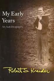 My Early Years: An Autobiography Robert S. Kreider