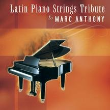 Marc Anthony - Latin Piano Strings Tribute to Marc Anthony - Zortam Music