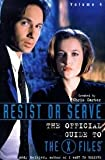 img - for Resist Or Serve - The Official Guide To The X-files, Volume Four (4) book / textbook / text book