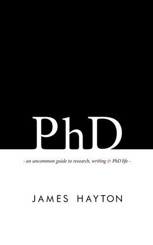 PhD: An uncommon guide to research, writing & PhD life - Malaysia Online Bookstore