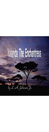 Book: Yolanda The Enchantress by Liberty Dendron / L. A. Johnson Jr.
