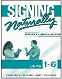 Signing Naturally Unit 1-6 (Teachers Curriculum Guide)