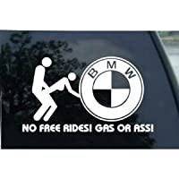 No Free Rides Bmw - 7 White Decal - Car Truck Motorcycle 325 328 335 525 528 535 550 645 650 M3 M5 M6 X3 X5 X6