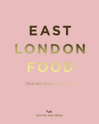 EAST LONDON FOOD by Rosie Birkett