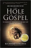 The Hole in Our Gospel: What Does God Expect of Us? The Answer That Changed My Life and Might Just Change the World by Richard Stearns