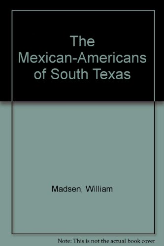 The Mexican-Americans of South Texas