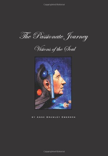 The Passionate Journey - A Joyous Journey to Your Inner Mystery