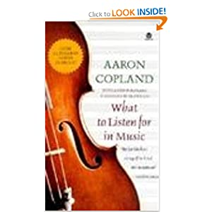 What to Listen for in Music Aaron Copland and Alan Rich
