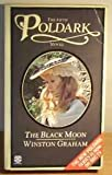 Winston Graham The Black Moon: A Novel of Cornwall 1794 - 1795 (Poldark 5)
