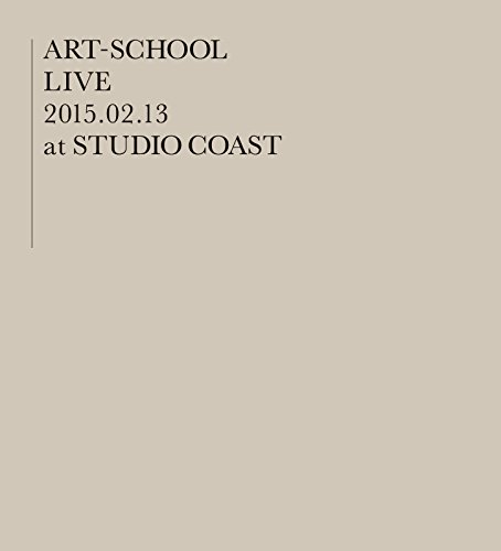 ART‐SCHOOL LIVE ~2015.02.13 at STUDIO COAST~ [DVD]