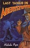 Last Tango in Aberystwyth (0747566577) by Pryce, Malcolm