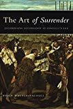 img - for The Art of Surrender: Decomposing Sovereignty at Conflict's End by Robin Wagner-Pacifici (2005-10-03) book / textbook / text book