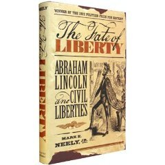 The Fate of Liberty: Abraham Lincoln and Civil Liberties, Mark E. Neely Jr.