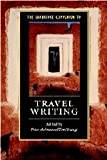 The Cambridge Companion to Travel Writing (Cambridge Companions to Literature)